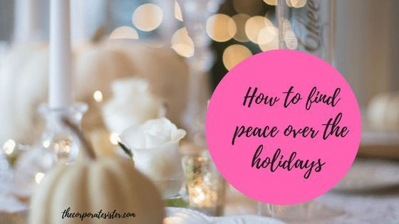Finding peace over the holidays is possible: http://bit.ly/2PlpcSr #holidays #workingmom pic.twitter.com/N3dvAwxfah