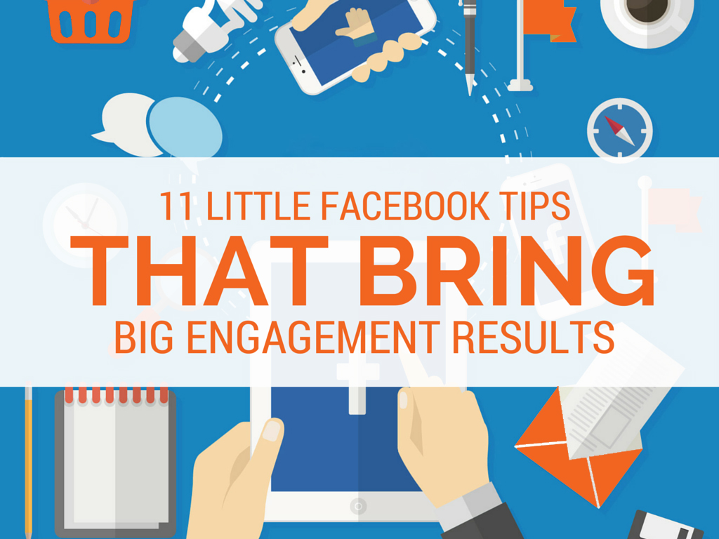 11 Little Facebook Tips That Bring BIG Engagement Results. http://goo.gl/9Uupgy  via Rebekah Radice #socialmediapic.twitter.com/5mW6GGiaTY