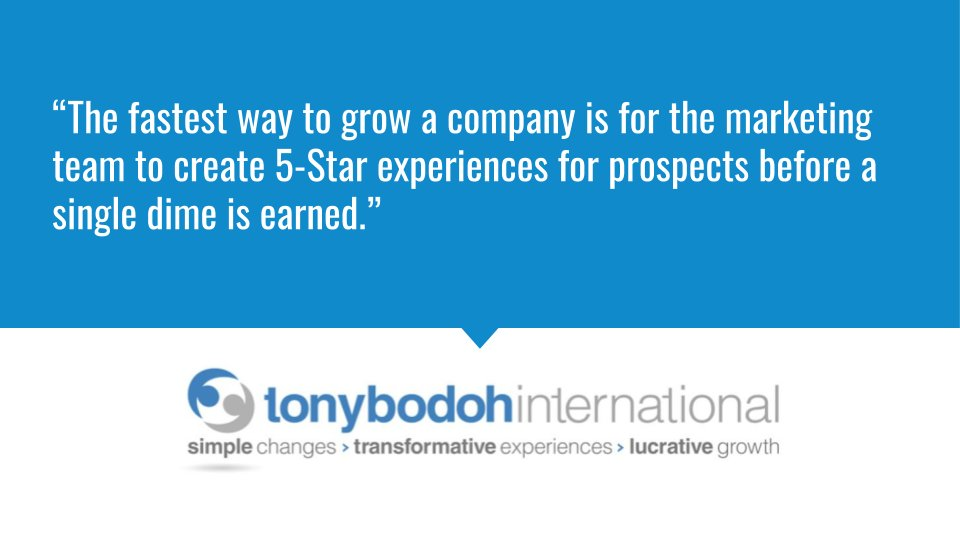 """""""The fastest way to grow a company is for the marketing team to create 5-Star experiences for prospects before a single dime is earned."""" http://www.TonyBodoh.com #business #entrepreneurpic.twitter.com/XZld2fXP6S"""