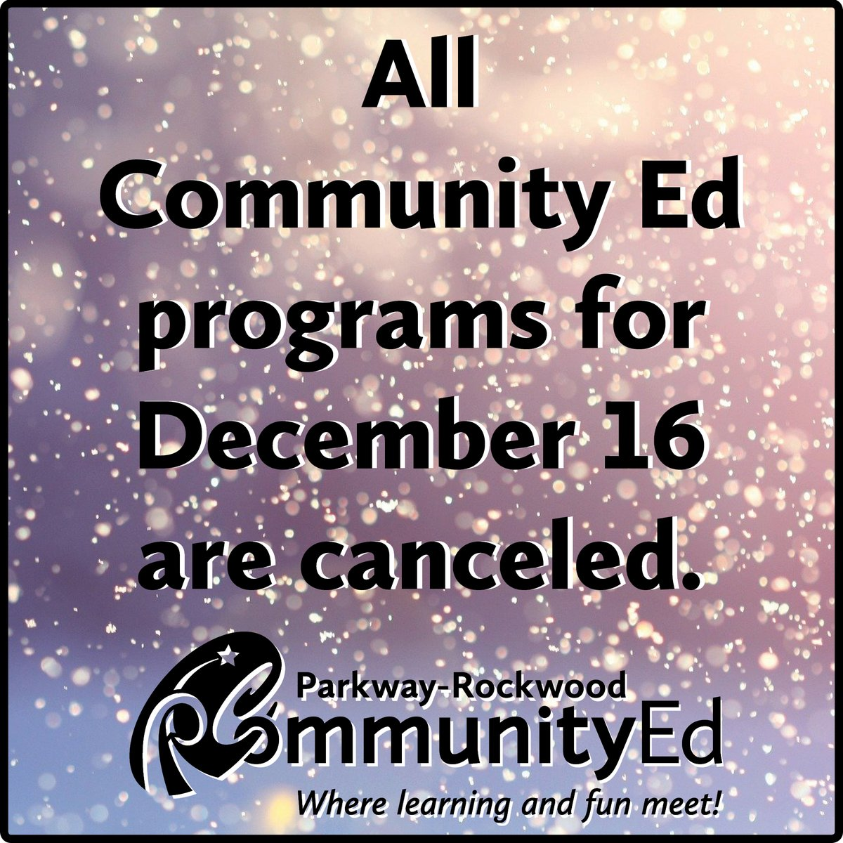 Due to severe weather, all Community Ed programs for December 16 are canceled. Please stay safe.