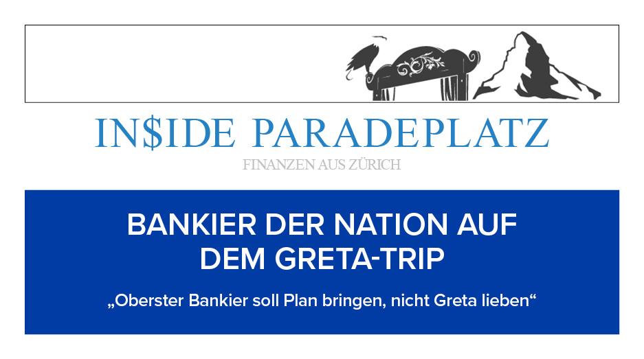 """BANKIER DER NATION AUF DEM GRETA-TRIP  """"Oberster Bankier soll Plan bringen, nicht Greta lieben""""  https://t.co/A2eL598tzr  #insideparadeplatz #hildebrand #philipphildebrand #paradeplatz #lukashässig #Finanzen #Wirtschaft https://t.co/HGFIZEaWWk"""