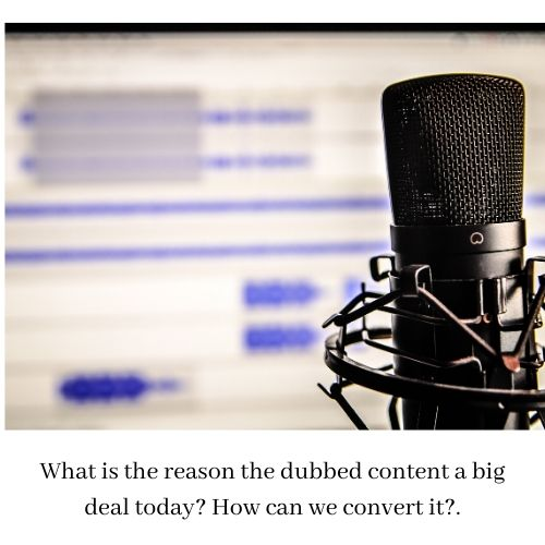 What is the reason the #dubbed content a big deal today? How can we convert it?  - https://bit.ly/2PphOFA   #MondayMotivation #mondaythoughtspic.twitter.com/5Q35y2iQGP