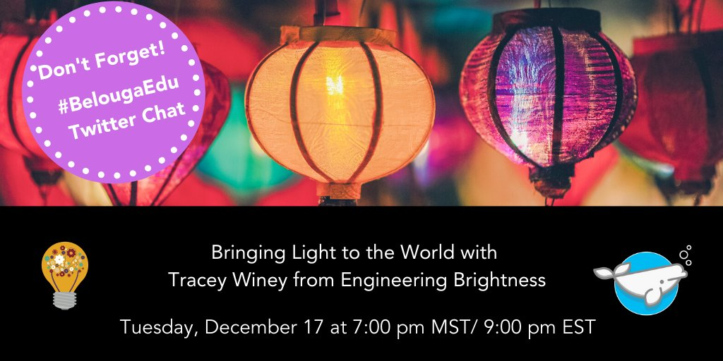 Join us tomorrow for #BelougaEdu Twitter Chat with co-host @winey02 from Engineering Brightness!