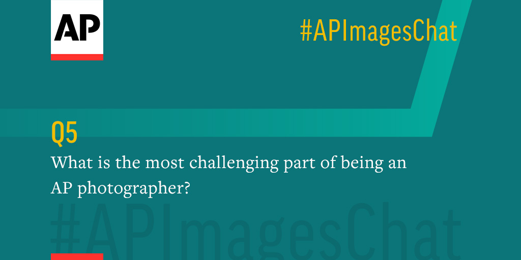Q5: @vcaivano, what is the most challenging part of being an @AP photographer? #APImagesChat