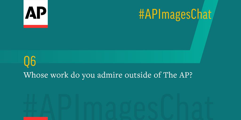 Q6: @vcaivano, whose work do you admire outside of @AP? #APImagesChat