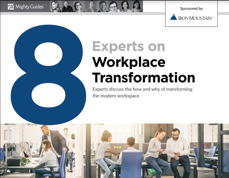 8 Experts on Workplace Transformation.  Read this useful guide to understand how organizations transform their work spaces into tech-enabled and amenities-rich offices.  @ironmounting #workspace #tech #innovationhttps://www.ironmountain.com/resources/best-practice-guides/m/mighty-guide-8-experts-on-workplace-transformation…