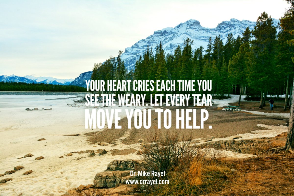 Your heart cries each time you see the weary. Let every tear move you to help. #inspirationalquote #wisdomquote #wisdomwords #foodforthought #motivationalmd