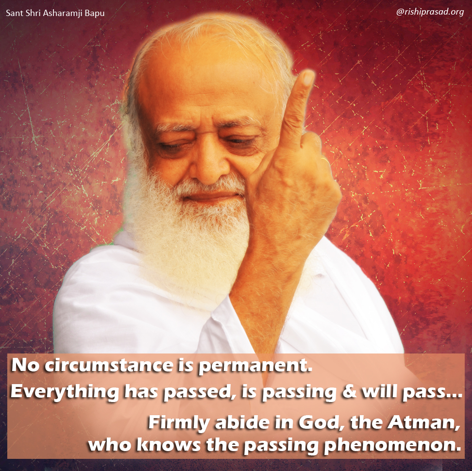 No circumstance is permanent. Everything has passed, is passing & will pass... Firmly abide in God, the Atman who knows the passing phenomenon. #ThursdayMotivation #ThursdayThoughts   https:// rishiprasad.org/quotes/    <br>http://pic.twitter.com/uTeSEIukVE