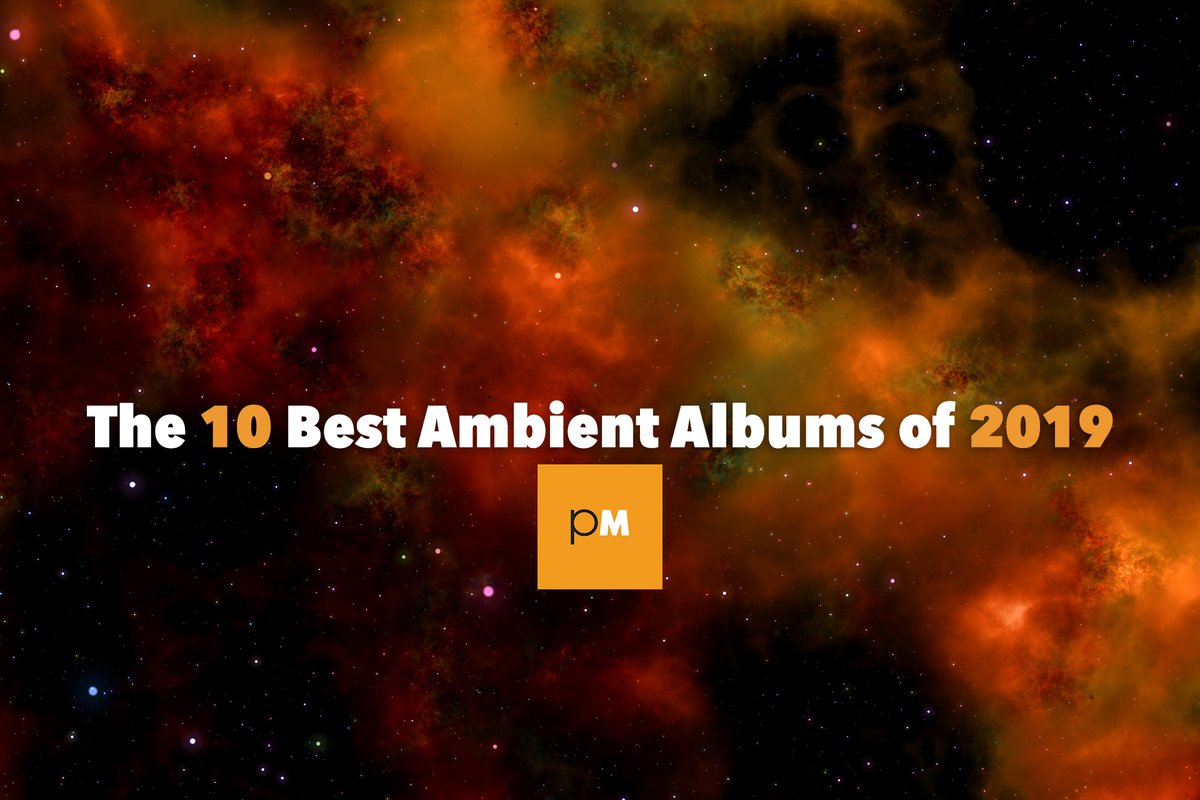 The 10 Best Ambient Albums of 2019:   #bestof2019 #bestmusic #bestmusic2019 #ambient #electronic #InstrumentalMusic #chill #chillout