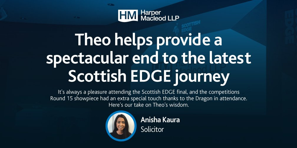 Its always a pleasure attending the @ScottishEDGE final, and the competitions #EDGE15 showpiece had an extra special touch thanks to the Dragon in attendance. Heres our #Thursdaythoughts on Theos words of wisdom. Read more ▶️ harpermacleod.co.uk/theo-helps-pro…