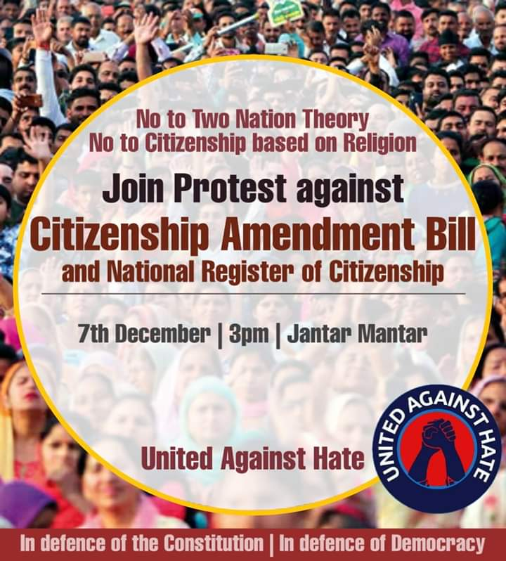United Against Hate appeals to all those committed to the idea of equality, liberty & fraternity to join in protest against the #CitizenshipAmendmentBill  We have to unitedly stand up against 21st century version of two nation theory!   #CABAgainstConstitution #IndiaRejectsNRC