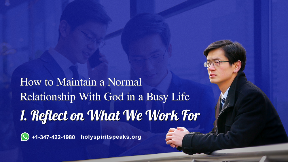 How to Maintain a Normal Relationship With God in a Busy Life 1. Reflect on What We Work For #relationship #Christian #GodsWord #truth #faith #prayer #AlmightyGod #WorshipGod #church #BibleStudy #KnowingGod  Read:  https://www. facebook.com/65747710434128 9/posts/2706803479408631/  … <br>http://pic.twitter.com/Vn9HJ4OLBK
