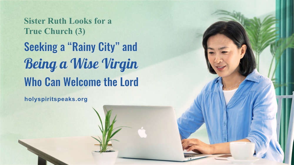 """Gospel Topic Sister Ruth Looks for a True Church (3) Seeking a """"Rainy City"""" and Being a Wise Virgin Who Can Welcome the Lord #EndTimes #Christian #Jesus #Christ #GodsWord #truth #LastDays #AlmightyGod #HolySpirit #church #WorshipGod Read:  https://www. facebook.com/65747710434128 9/posts/2697790000309979/  … <br>http://pic.twitter.com/ljGc9Vzz6d"""