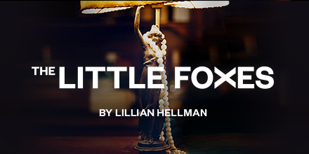 🎉The Little Foxes by Lillian Hellman 🎉 FROM 26 MAR 2020 Set in Alabama in 1900, The Little Foxes follows Regina Hubbard Giddens and her ruthless family as they clash in often brutal ways in an effort to strike the deal of their lives. Book 🎟️ now bit.ly/LFGate
