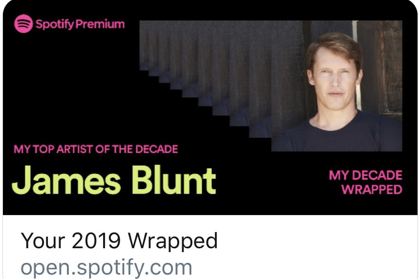 Thank you @jamesblunt for being my top-streamed Artist of the Decade! #SpotifyWrapped. Well someone had to.