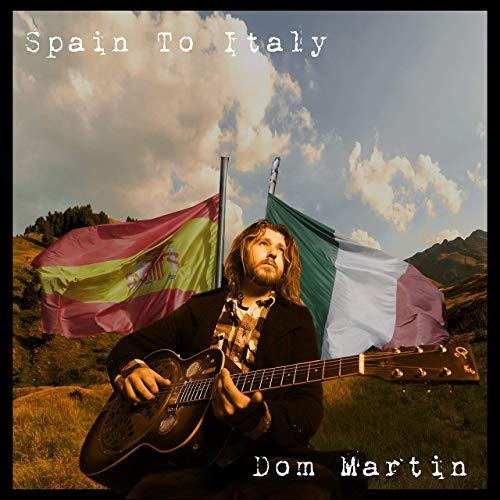 Dom Martin Spain toItaly