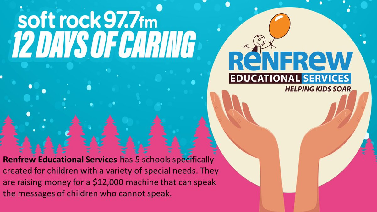 """Renfrew Educational Services is thrilled to be one of Soft Rock 97.7fm's """"12 Days of Caring"""" recipients. Renfrew's featured day is Friday, December 6. Our goal is to raise funds to purchase an Eye Gaze Communication Device. Donate now:"""