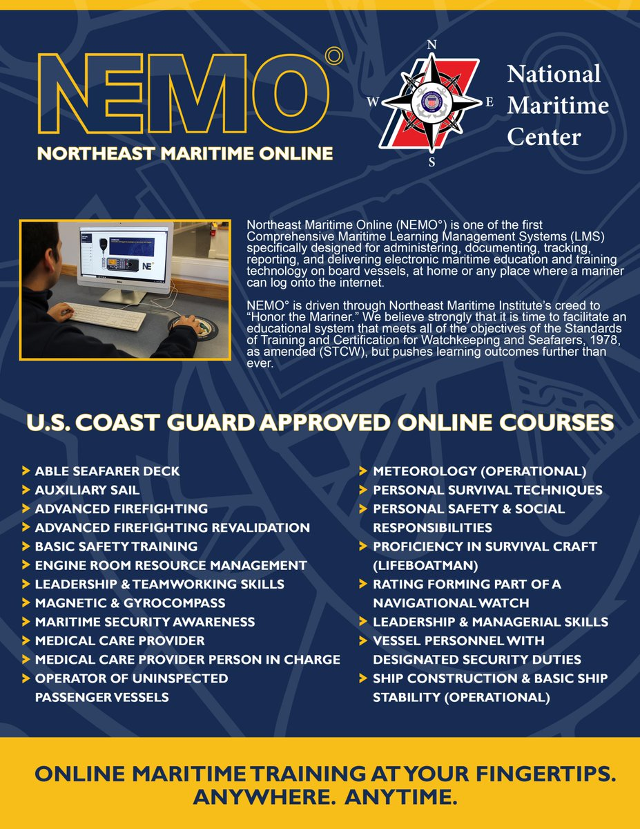 Coast Guard Approved Online (Blended) Courses available on NEMO°. Get all your maritime education online with Northeast Maritime Online!Find all courses and upcoming schedule here: http://maritimetraining.northeastmaritime.com