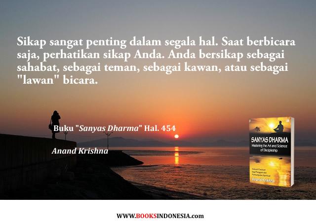 #Kutipan dari buku Sanyas Dharma oleh Bpk #AnandKrishna , utk pembelian buku, kunjungi  - 0878 8511 1979  #WisdomQuote #Quoteoftheday #Sanyas #Ashram #Sangha #Sikap #Attitude #BukuSpiritual #BukuGPU #BukuRekomendasi