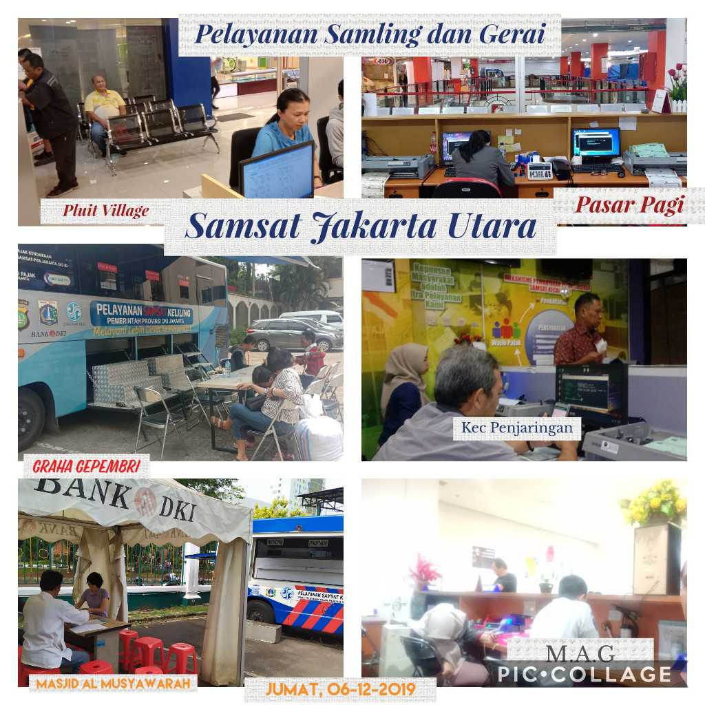 Pelayanan Samling dan Gerai Samsat Jakarta Utara hari Jumat, 06 Desember 2019 :1. Samling di Masjid Al Musyawarah2. Samling di Graha Gepembri3. Gerai Mall Artha Gading4. Gerai Pluit Village5. Gerai Kec Penjaringan6. Gerai Pasar Pagi