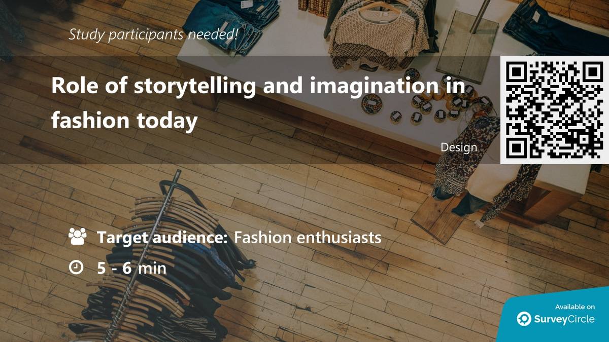 """Participants needed for online survey!  Topic: """"Role of storytelling and imagination in fashion today""""  via @SurveyCircle  #fashion #storytelling #imagination #luxury #clothing #qualtrics #research #survey #surveycircle"""