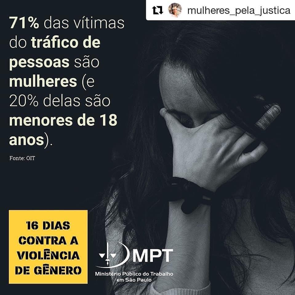#Repost @mulheres_pela_justica (@get_repost) ・・・ Via @mptrabalho de São Paulo: As mulheres e meninas são o principal alvo dos traficantes de pessoas no mundo todo: representam mais de 70% das vítimas.