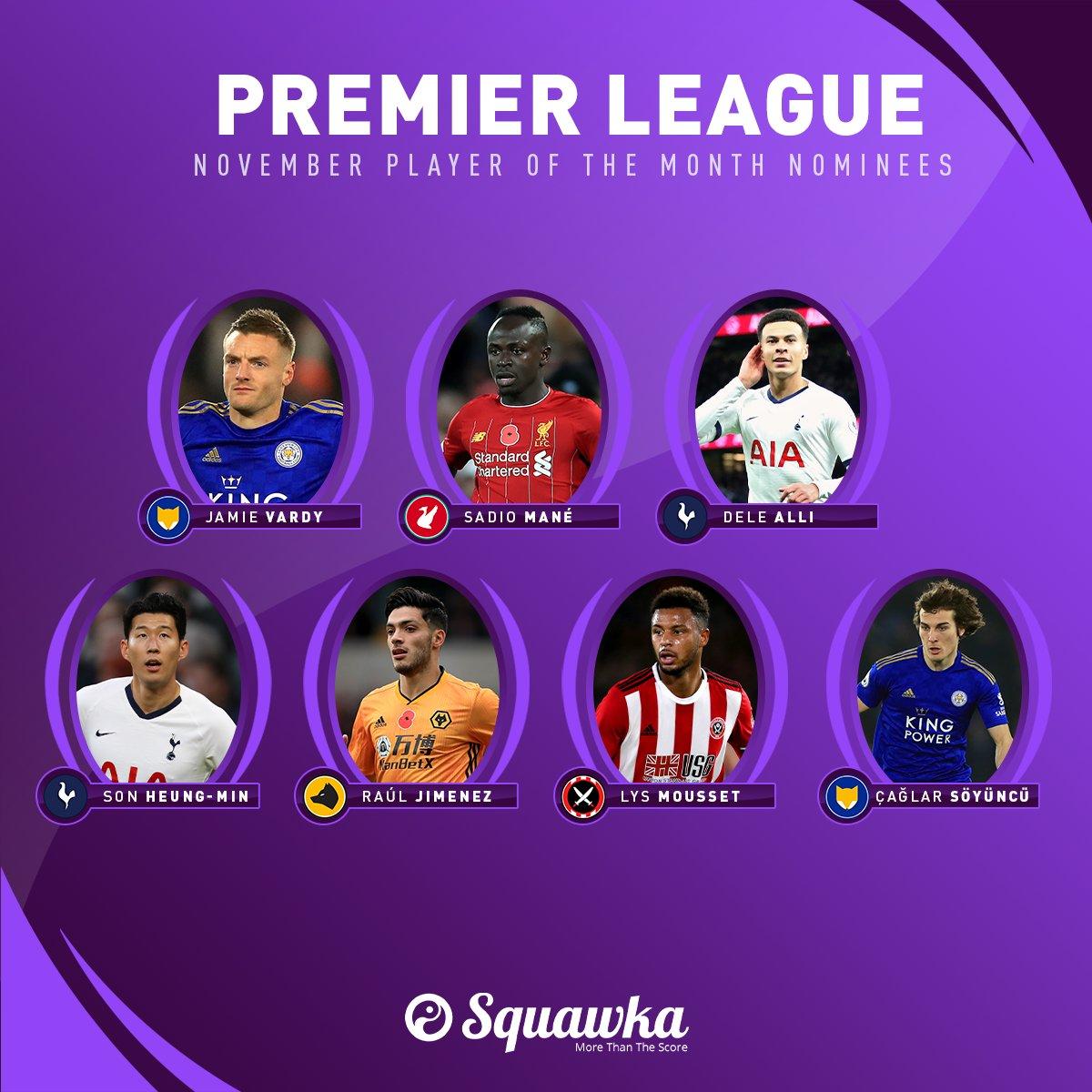 OFFICIAL: The Premier League November Player of the Month nominees: 🏴 Jamie Vardy 🇸🇳 Sadio Mané 🏴 Dele Alli 🇰🇷 Son Heung-min 🇲🇽 Raúl Jimenez 🇫🇷 Lys Mousset 🇹🇷 Çağlar Söyüncü Who are you backing to win?
