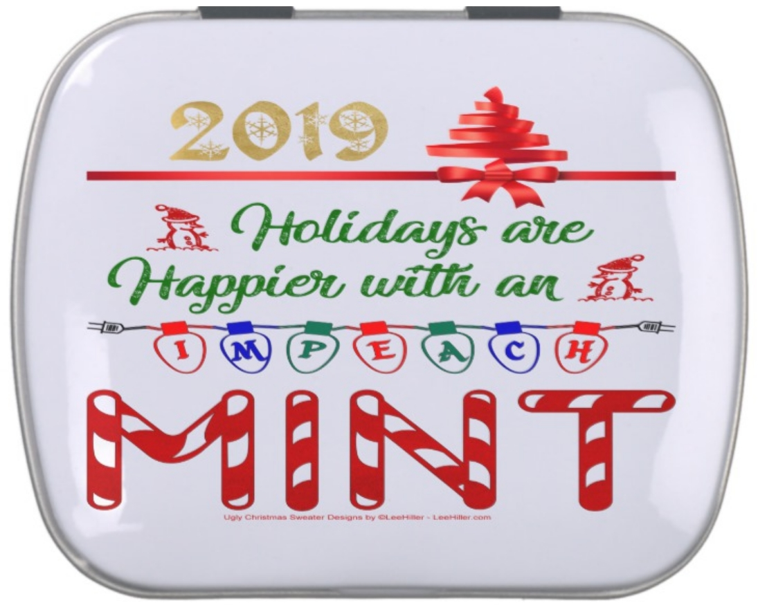 🎄🌟🎁⛄❄️🔔🎅🔔❄️⛄🌟🎄 #holidays are happier with an #Impeach #Mint #gift #gifts 20%OFF Everything #sale w/ #discountcode CYBERSALENOW ends12/06/19 @ 11:59PST  #Impeachment #Impeach #Christmas #candy #giftwrap #ImpeachingHearings #ImpeachmentIsComing