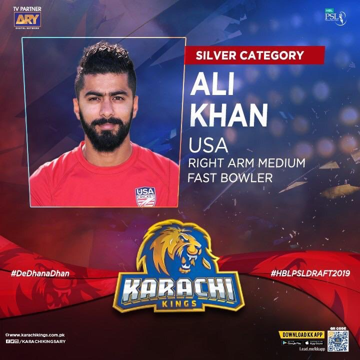 "📣📣 Pakistan-Born Ali Khan from USA joins the Kings 📣📣 The skiddy right arm quick bowler #AliKhan originally from Pakistan is picked up by #KarachiKings in #SilverCategory at #HBLPSLDraft2019 for #PSL5 We welcome the ""Yorker Machine"" to the Squad 👍🏻👍🏻 #DeDhanaDhan"