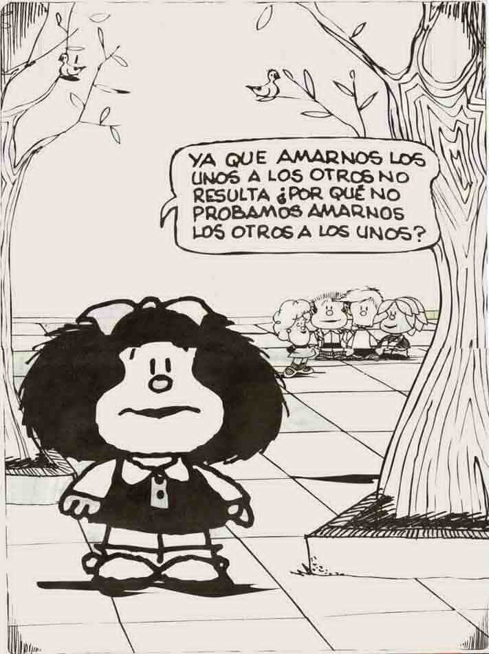Mafalda On Twitter Mafalda Por Qué No Probamos Amarnos