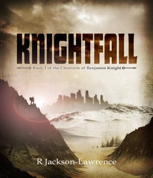 Check it OUT Knightfall - Book 1 of The Chronicle of Benjamin Knight by R Jackson-Lawrence Read the First Chapter for #free  #asmsg #ian1 #iartg #spub #ibook #apple #kindle #kobo #author #spwas http://words.spangaloo.com/gettheBook.php?bid=24…