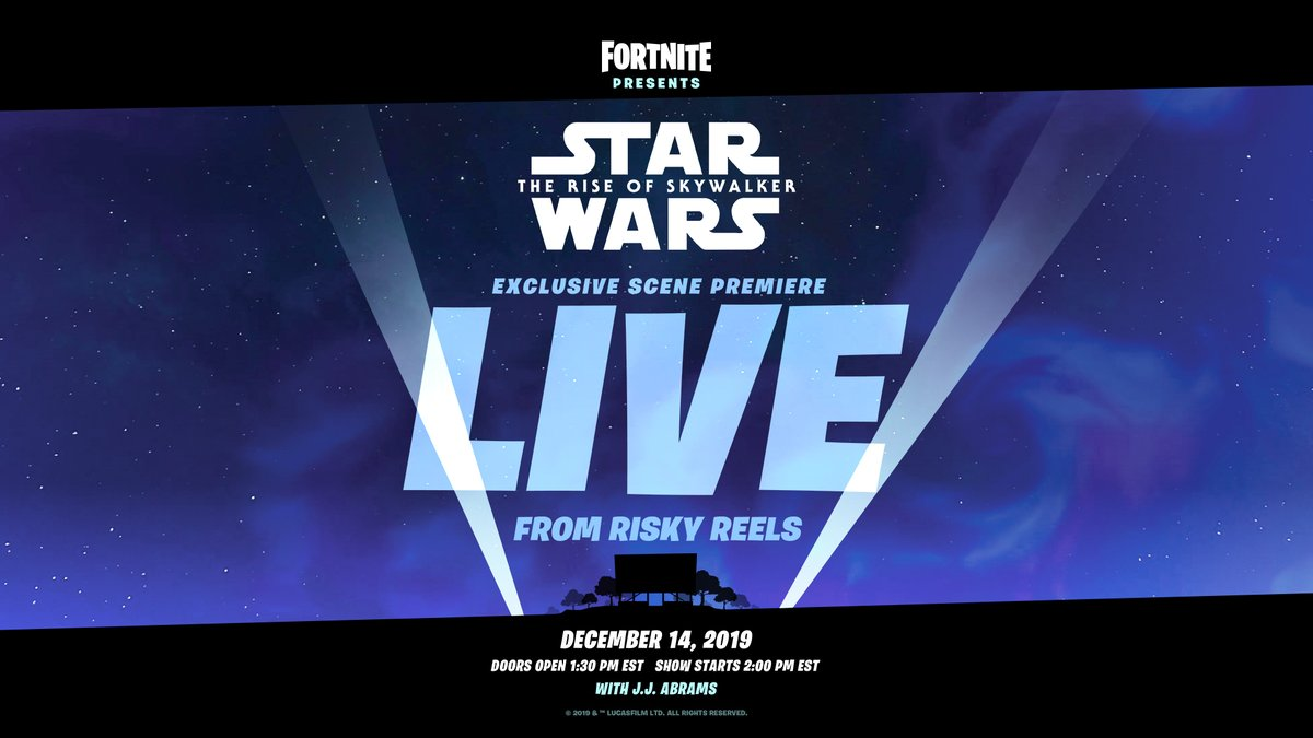 Live from Risky Reels Fortnite Presents: #StarWarsTheRiseOfSkywalker exclusive scene premiere. Watch it live on December 14. Doors open at 1:30 PM ET, show begins at 2 PM ET. You won't want to miss this 👀