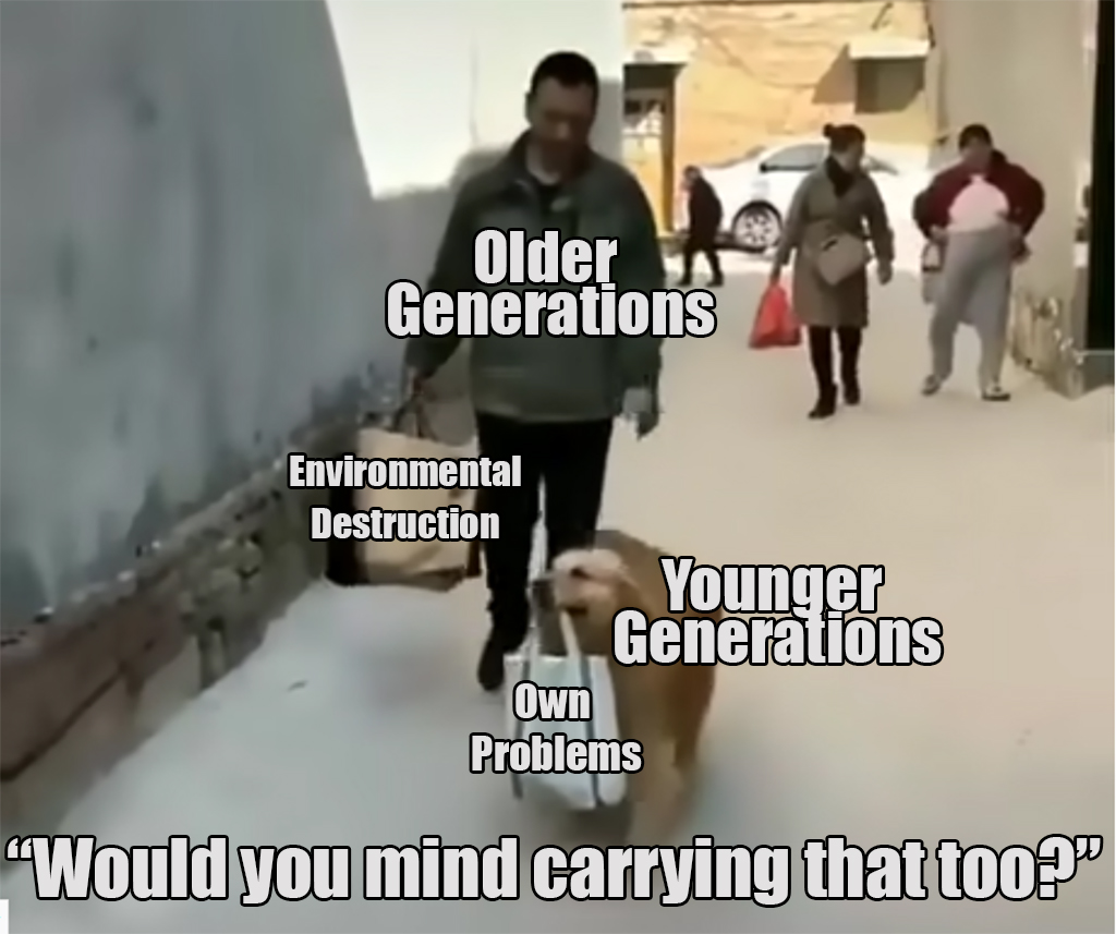 Daily Climate Meme. Unfortunately People from the older Generations are often not paying attention what their impact on the environment is ...   #ClimateChange  #ClimateAction  #Klimawandel  #ClimateEmergency  #COP25 #ClimateCrisis<br>http://pic.twitter.com/Y7GZiiHehO