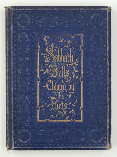 Cover of the book: Sabbath Bells Chimed By The Poets, engraved by Edmund Evans after Myles Birkett Foster. Book cover is in dark blue with decorative gold writing.