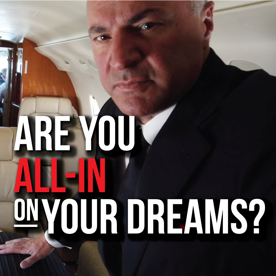 """Question: Are you ALL-IN on your dreams? RT or type """"Yes"""" or """"No"""" below and let me know some of your business dreams. https://youtube.com/KevinOleary"""