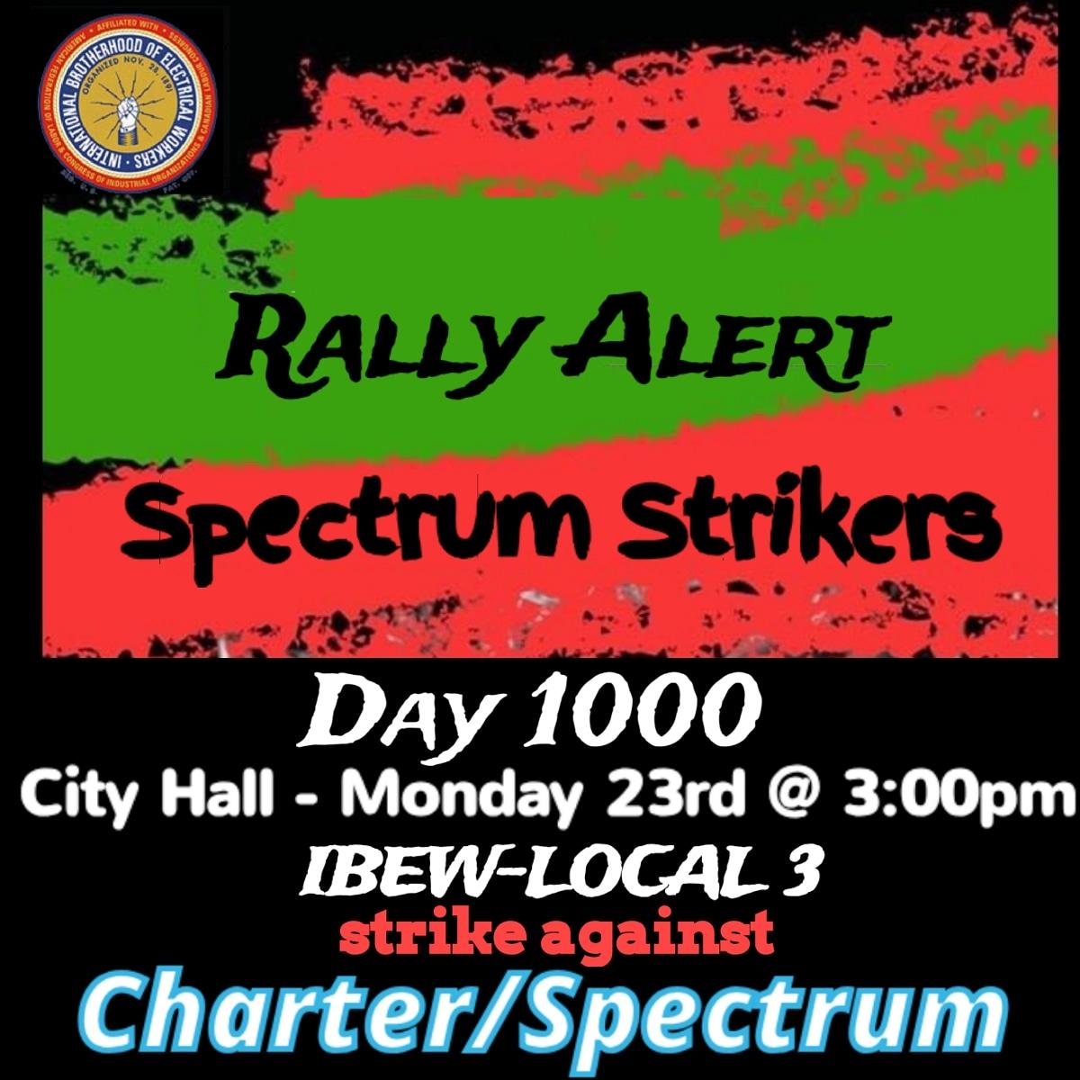 Support @IBEWLocalUnion3 Tech's, 1000 DAY'S of the #SPECTRUMSTRIKE on DEC 23  @rosannascotto @IDaneekMiller @jessicaramos @JumaaneWilliams @GingerOtis @AOC @LaborPressNY @UCOMMBlog @HeyNowJO @CountMeInNYC @GloriaPazmino @MikeBloomberg @NYCCouncil @JustinBrannan @SenSanders<br>http://pic.twitter.com/dEVl8vd38e