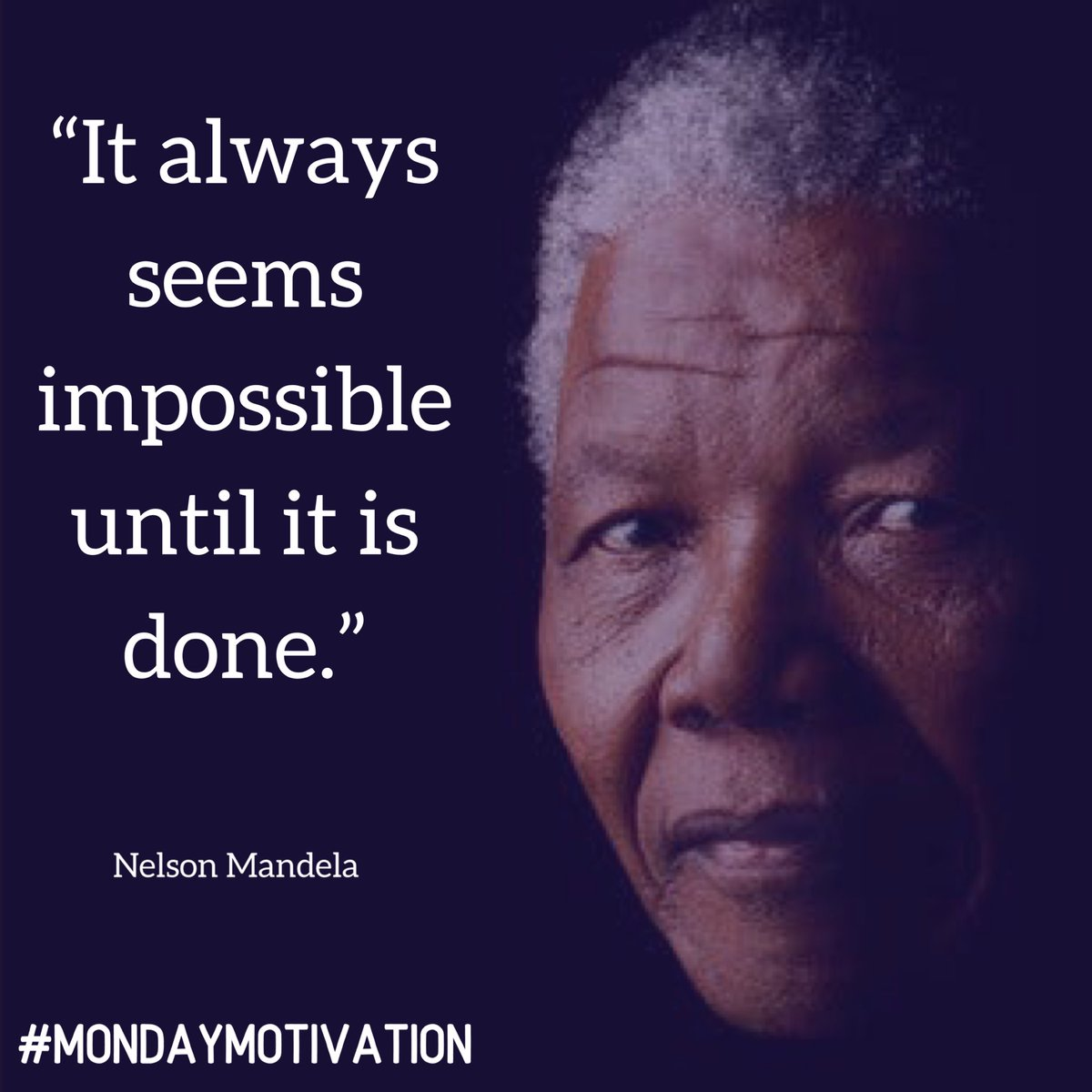 """It always seems impossible until it is done."" - Nelson Mandela #MondayMotivaton <br>http://pic.twitter.com/6sAqSYofRc"