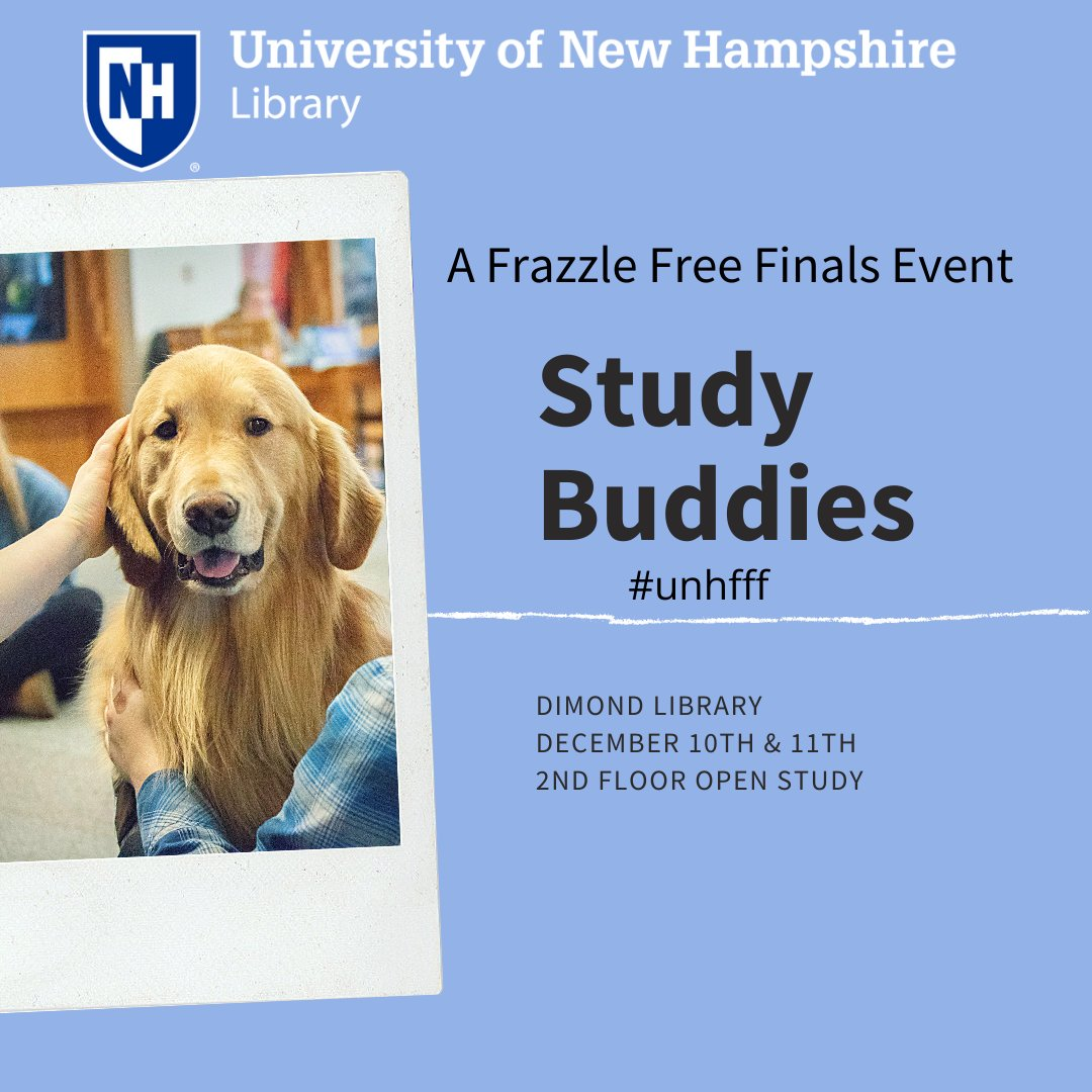 Frazzle Free Finals starts tomorrow! Come to Dimond library this Tuesday and Wednesday to meet up with your favorite four-legged friend! Study Buddies will be walking around the building throughout both days! #UNHLibrary #unhfff #StudyBuddies #TherapyDogs