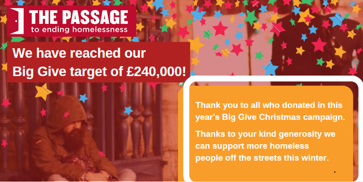 And thats our @BigGive target made, before the deadline! Thank you to all who donated in this years Big Give Christmas campaign, helping us to raise £240,000 to go directly towards supporting #homeless people this winter. #toendinghomelessness