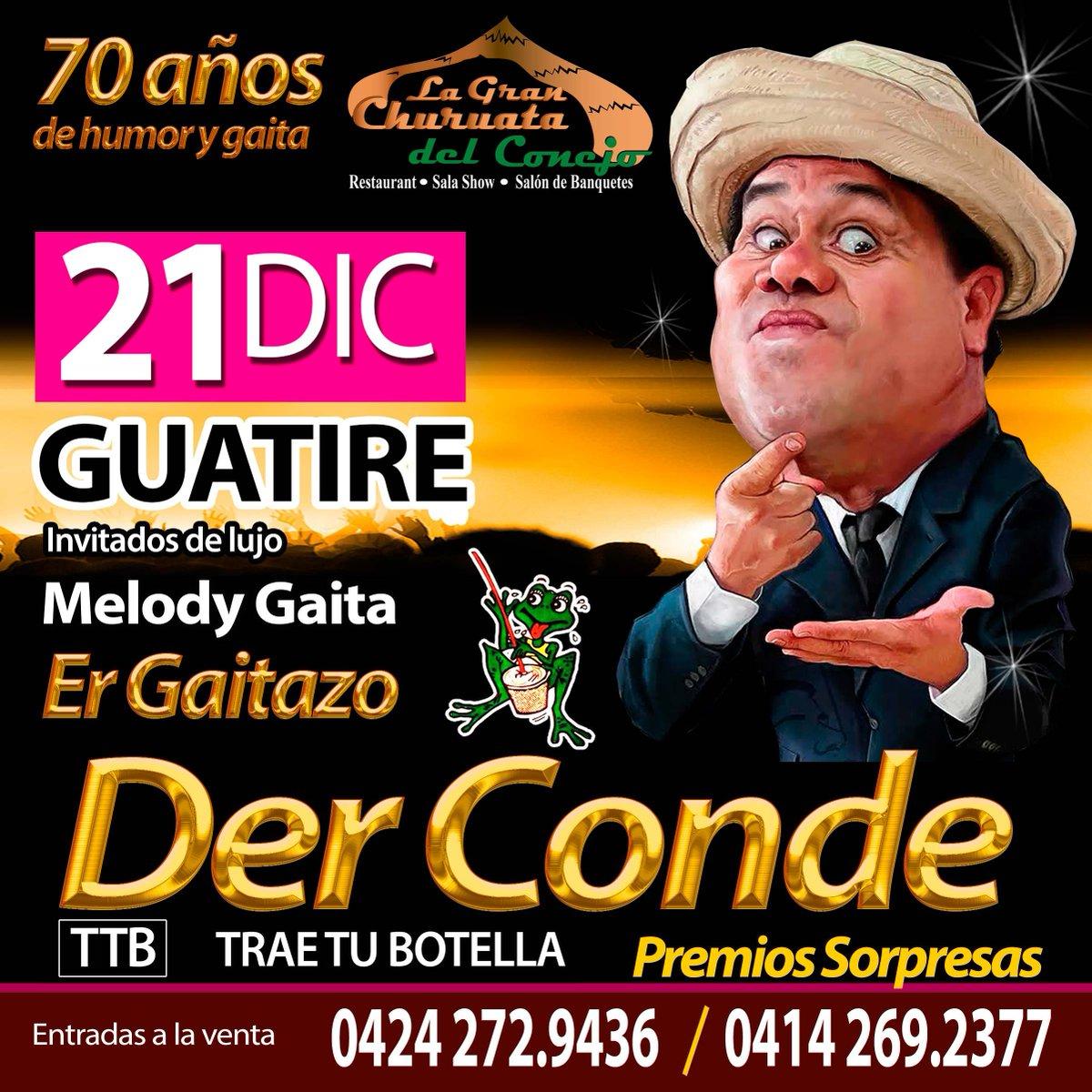 Jodedores!! Este 21 de diciembre #ErGaitazo #DerConde llega a #Guatire en la Gran #ChuruataDelConejo celebrando los #70años de humor y gaita junto a #MelodyGaita  Y en el mejor formato de todos #TBT #TraeTuBotella  Info: 0412 011.9769 / 0424 272.9436/ 0414 269.2377 https://t.co/U5PBFdVWIS