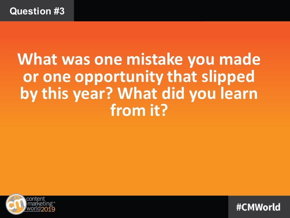 Q3: What was one mistake you made or one opportunity that slipped by this year? What did you learn from it? #CMWorld<br>http://pic.twitter.com/AJruRaomvu