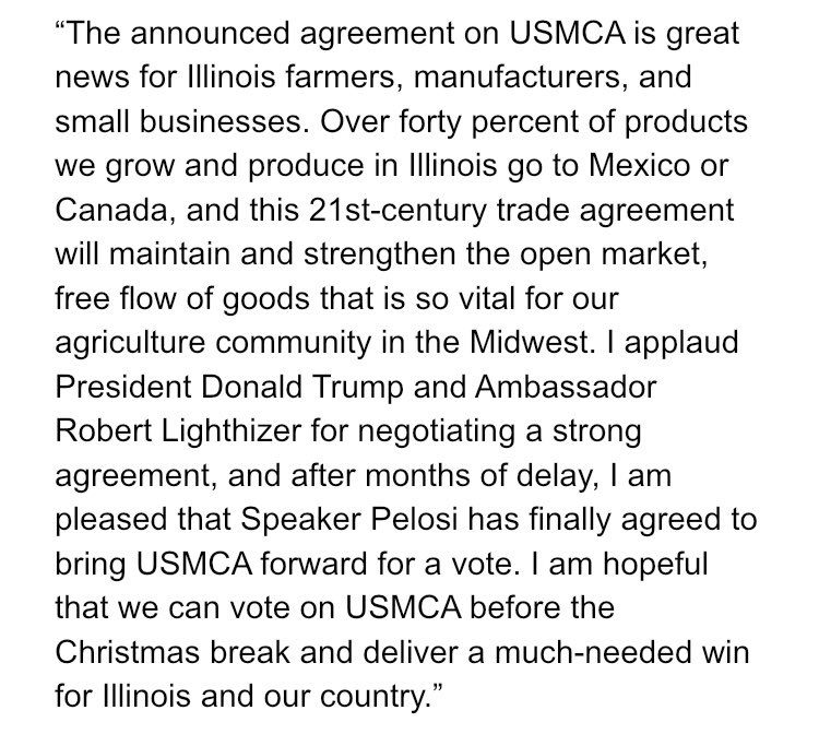 The announced agreement on #USMCA  is great news! I applaud @realDonaldTrump  & @USTradeRep  for negotiating a strong agreement. It's time to call a vote on #USMCANow  so we can deliver a win for Illinois farmers, manufacturers, and small businesses. Full statement ⬇️