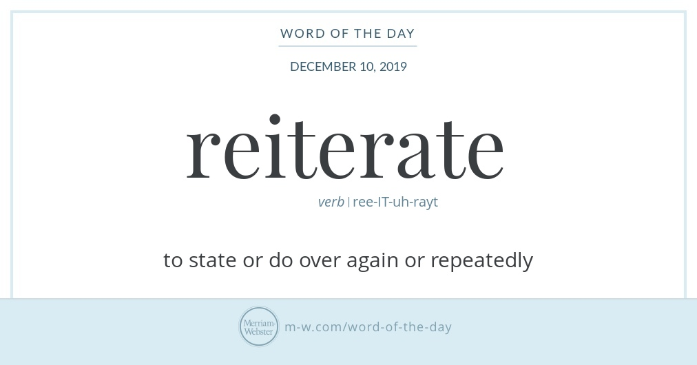 Hello! Today's #WordOfTheDay is 'reiterate' https://s.m-w.com/340QfHq