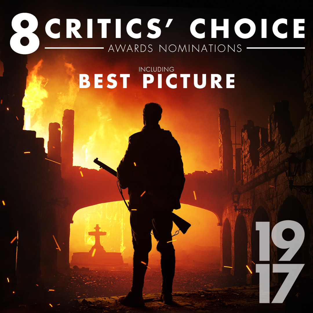 An incredible 8 #CriticsChoiceAwards nominations for #1917Film: Best Picture, Best Director, Best Cinematography, Best Production Design, Best Editing, Best Score, Best Visual Effects, and Best Action Movie.