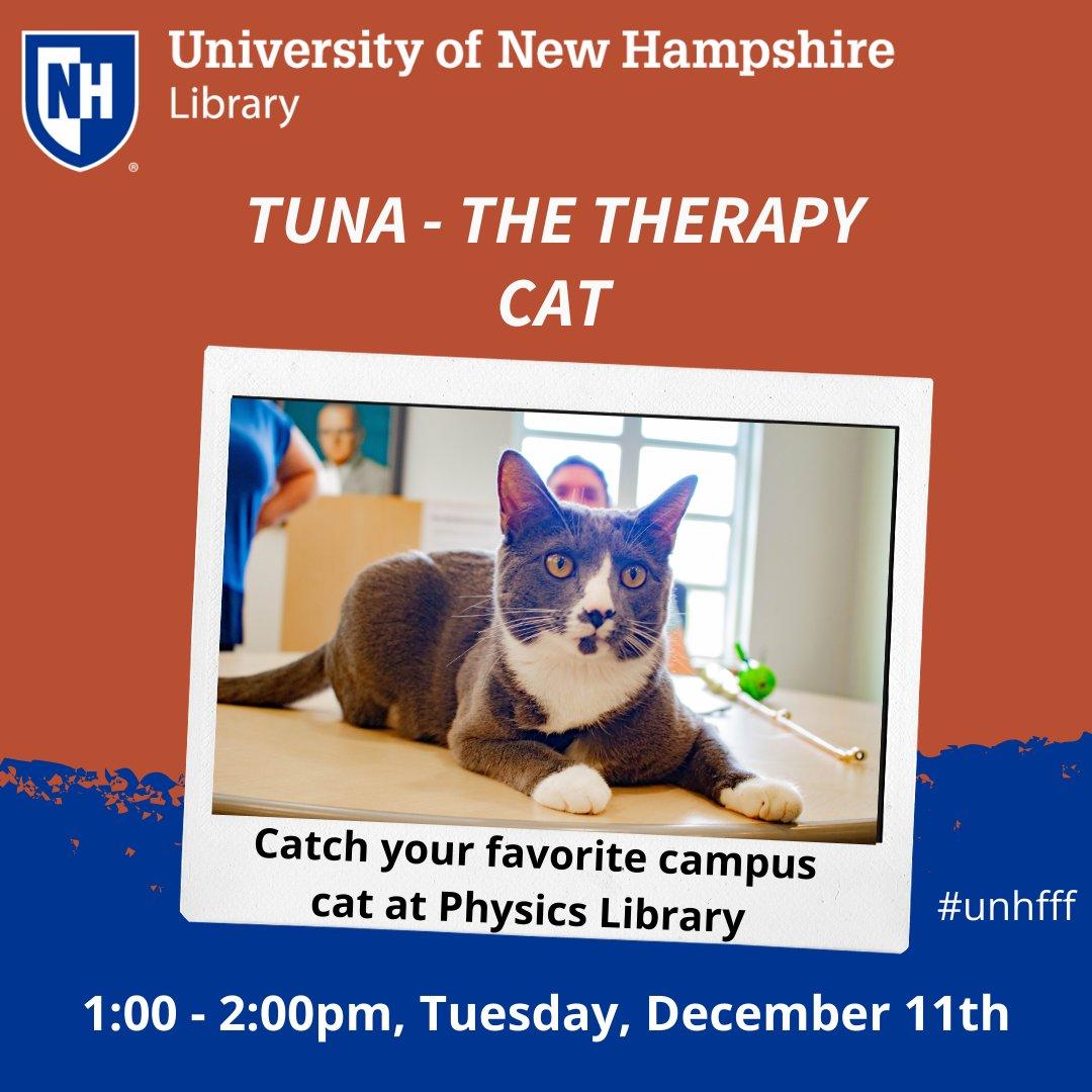 Don't miss Tuna 🐟 the therapy cat! Today at 1:00pm in the Physics Library! Come relive some stress with this study buddy, a frazzle free finals event! #unhfff #ThisIs