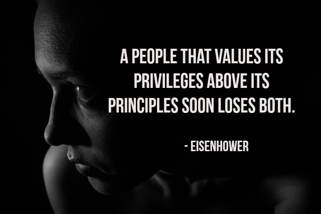 A people that values its privileges above its principles soon loses both. - Eisenhower  #InspireThemRetweetTuesday #TuesdayThoughts<br>http://pic.twitter.com/dS1IufNBnZ