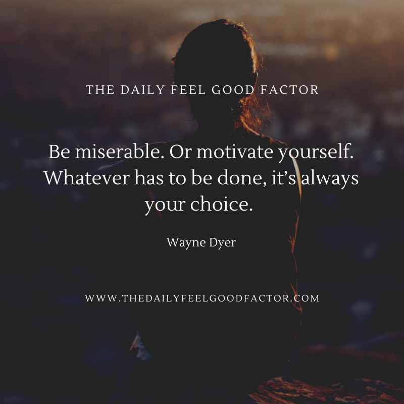 Be miserable. Or motivate yourself. Whatever has to be done, it's always your choice. Wayne Dyer https://www.thedailyfeelgoodfactor.com #pilates #workout #fitness #exercise #hilifepilates #thedailyfeelgoodfactor #loveyourbody #loveyourself #healthylifestyle #motivationalquotes #inspirations