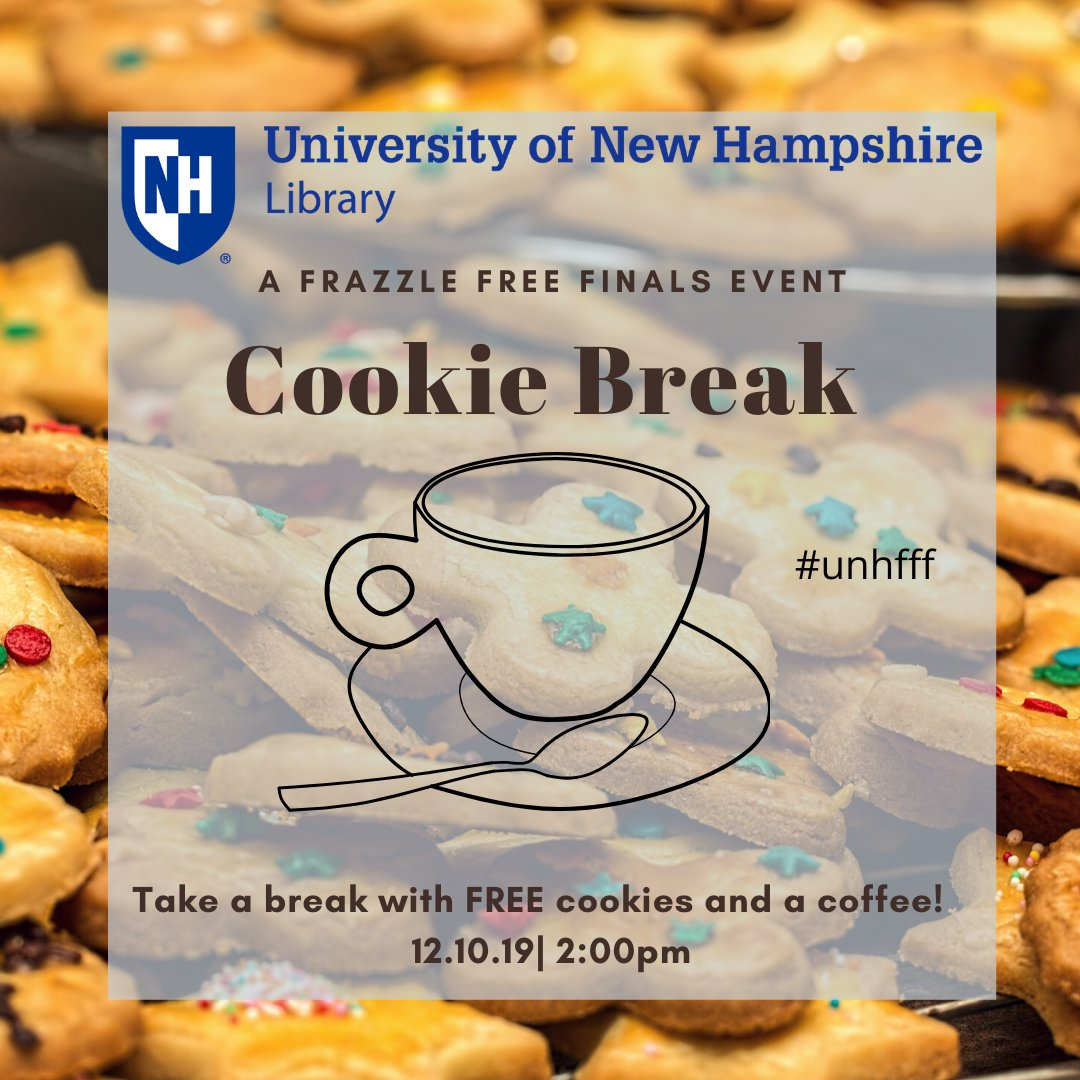 Take a break! A cookie break! Join us for some FREE coffee and cookies as a part of Frazzle Free Finals! Today at 2pm in Dimond & branch libraries! #unhfff #UNHLIbrary #Cookies #Finals #ThisIsUNH