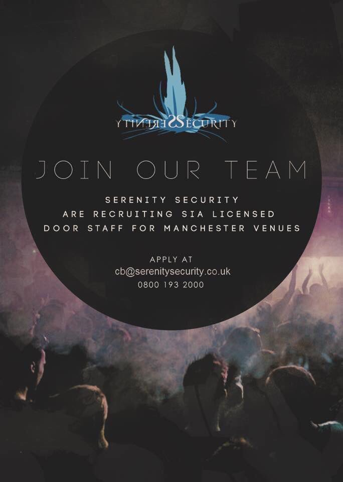 WE ARE RECRUITING SIA DOOR SUPERVISORS FOR MANCHESTER CITY CENTRE VENUES. * WKEND AVAILABILITY ESSENTIAL * EXPERIENCE ESSENTIAL * EXCELLENT PAY RATES * AWARD WINNING TEAM APPLY ONLINE NOW ... serenitysecurity.co.uk/join-team/ OR: EMAIL CV - cb@serenitysecurity.co.uk @canalstmancs