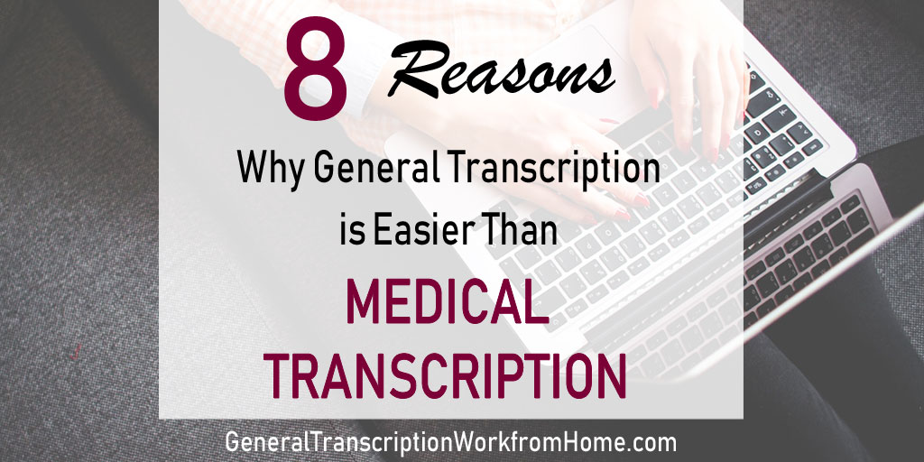 8 Reasons Why General Transcription is Easier Than Medical Transcription #transcription #jobs #work #generaltranscription #GT https://bit.ly/2IBImAC